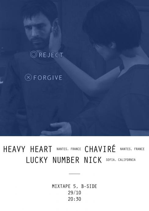 Heavy Heart / Chaviré / Lucky Number Nick