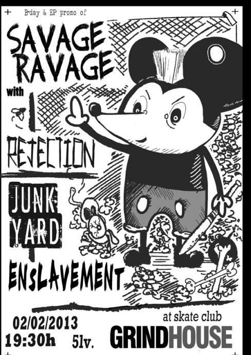 Savage Ravage / Rejection / Enslavement / Junk Yard